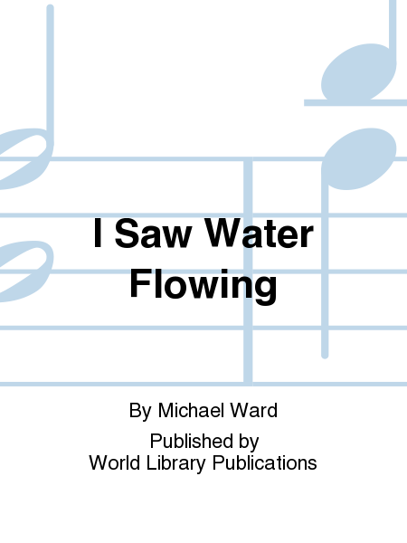 I Saw Water Flowing