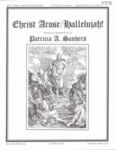 Christ Arose/Hallelujah!