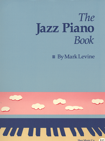 Jazz Piano Book, The by Mark Levine - review and discussion