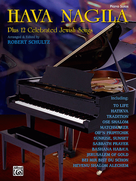 Hava Nagila Plus 12 Celebrated Jewish Songs