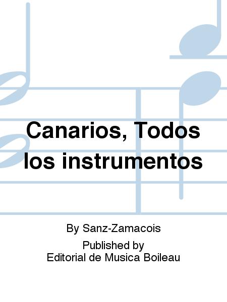Canarios, Todos los instrumentos