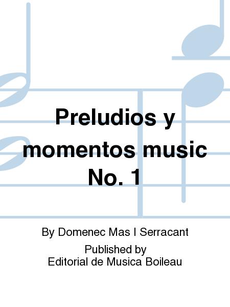 Preludios y momentos music No. 1