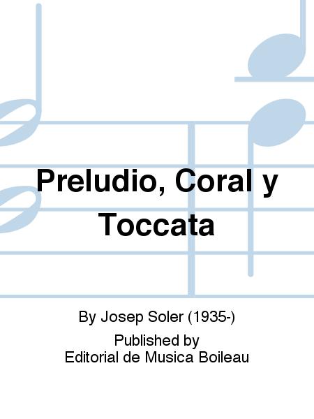 Preludio, Coral y Toccata