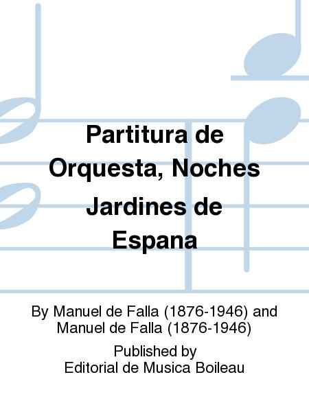 Partitura de Orquesta, Noches Jardines de Espana