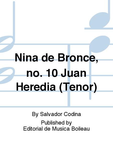 Nina de Bronce, no. 10 Juan Heredia (Tenor)