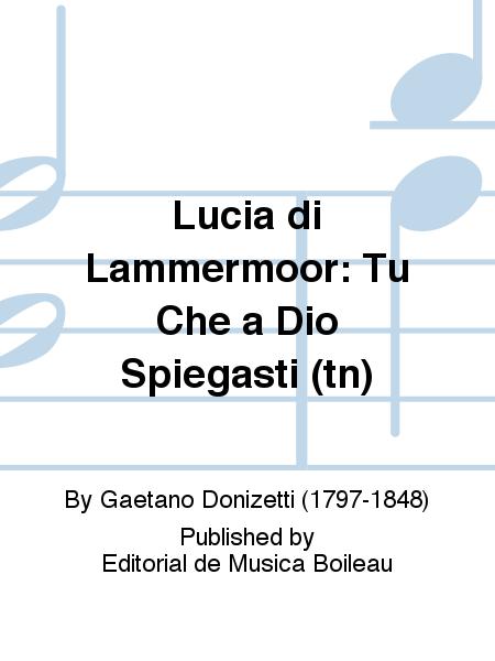 Lucia di Lammermoor: Tu Che a Dio Spiegasti (tn)