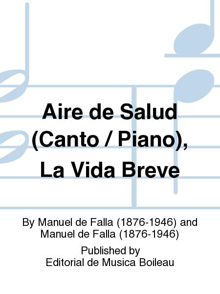 Aire de Salud (Canto / Piano), La Vida Breve