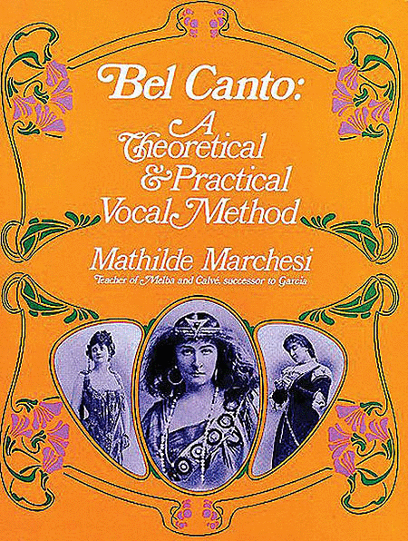 Bel Canto: A Theoretical & Practical Vocal Method