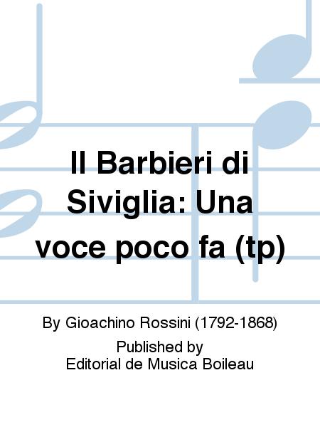 Il Barbieri di Siviglia: Una voce poco fa (tp)
