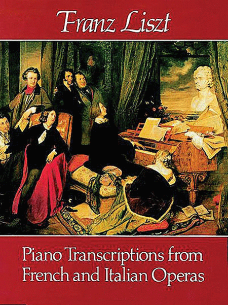 Piano Transcriptions from French and Italian Operas