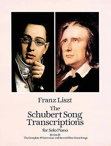 The Schubert Song Transcriptions For Solo Piano/Series II: The Complete Winterreise and Seven Other Great Songs