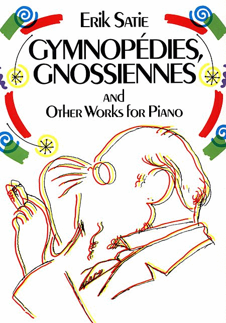 Gymnopédies, Gnossiennes, and Other Works for Piano