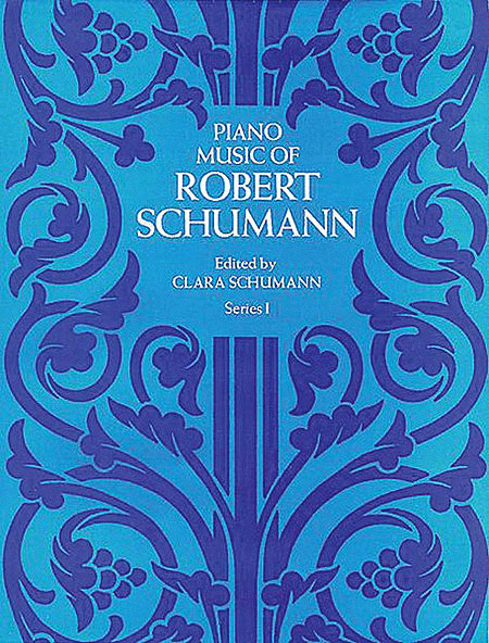 Piano Music of Robert Schumann, Series 1