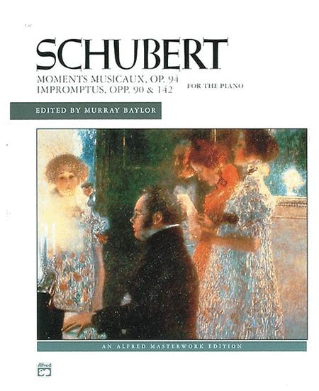 Schubert -- Impromptus, Opp. 90, 142, & Moments Musicaux, Op. 94