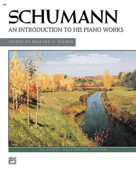 Schumann -- An Introduction to His Piano Works
