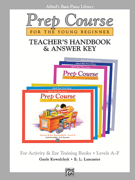 Alfred's Basic Piano Prep Course - Activity & Ear Training Book Teacher's Handbook And Answer Key, Levels A-F
