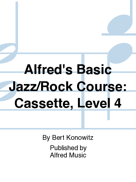 Alfred's Basic Jazz/Rock Course: Cassette, Level 4