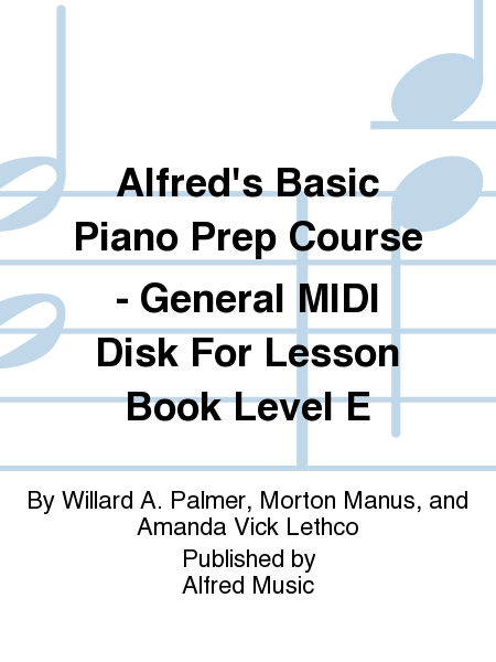 Alfred's Basic Piano Prep Course - General MIDI Disk For Lesson Book Level E