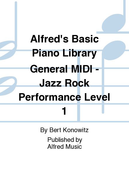 Alfred's Basic Piano Library General MIDI - Jazz Rock Performance Level 1