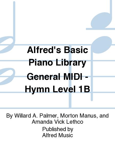 Alfred's Basic Piano Course General MIDI - Hymn Level 1B
