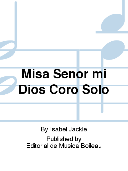 Misa Senor mi Dios Coro Solo