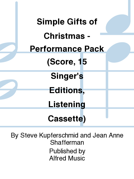 Simple Gifts of Christmas - Performance Pack (Score, 15 Singer's Editions, Listening Cassette)