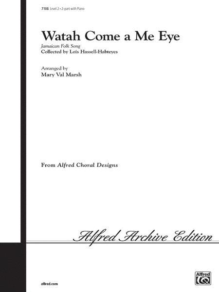 Watah Come a Me Eye