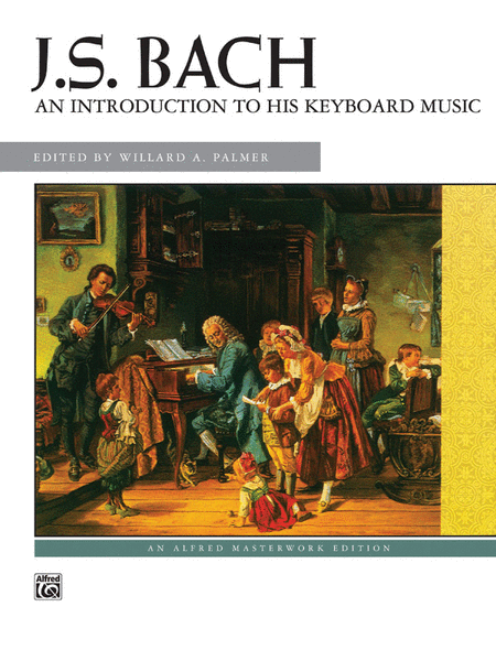 Bach -- An Introduction to His Keyboard Music