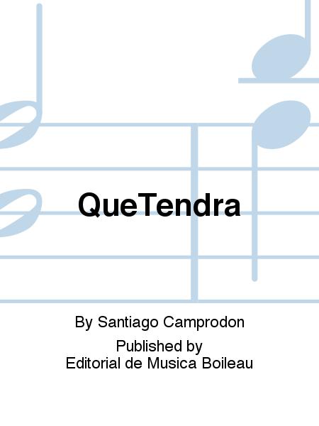 QueTendra