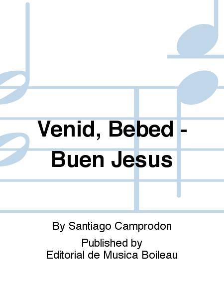 Venid, Bebed - Buen Jesus