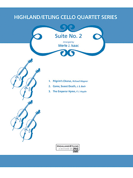 Highland/Etling Cello Quartet Series: Suite No. 2