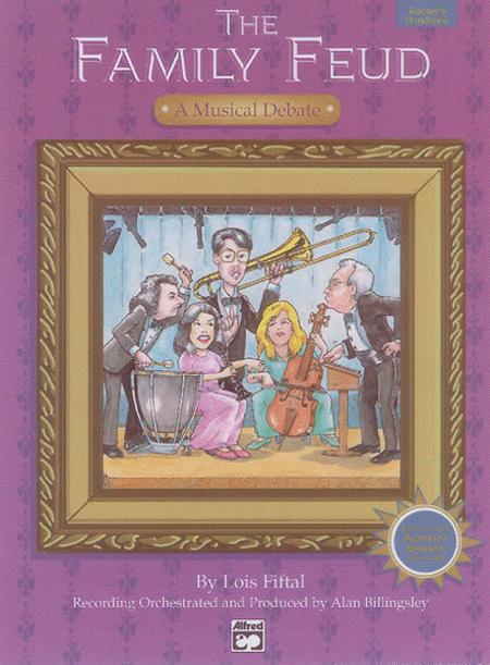 The Family Feud: A Musical Debate - Teacher's Handbook