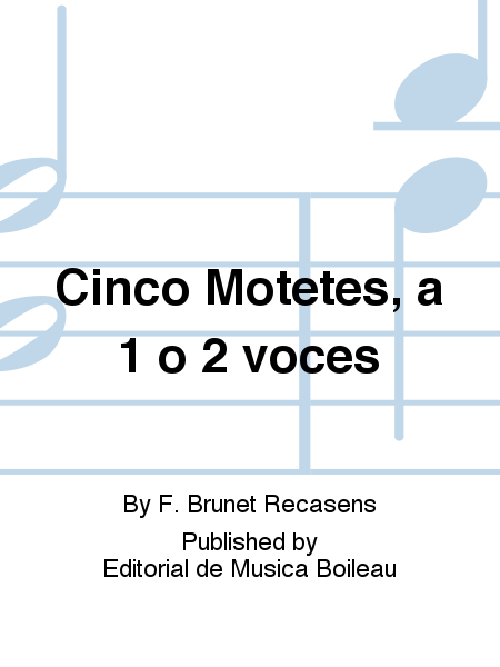 Cinco Motetes, a 1 o 2 voces