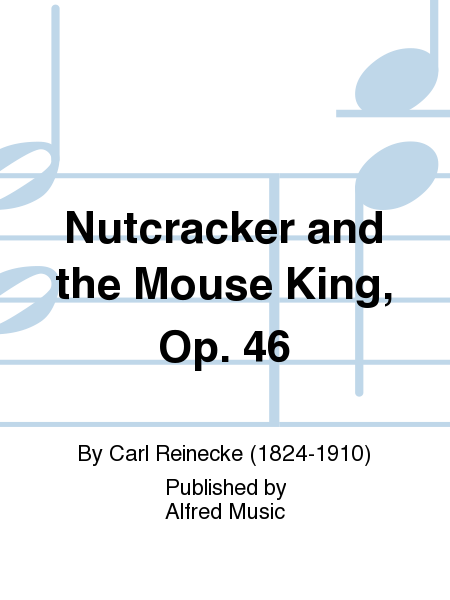 Nutcracker and the Mouse King, Opus 46