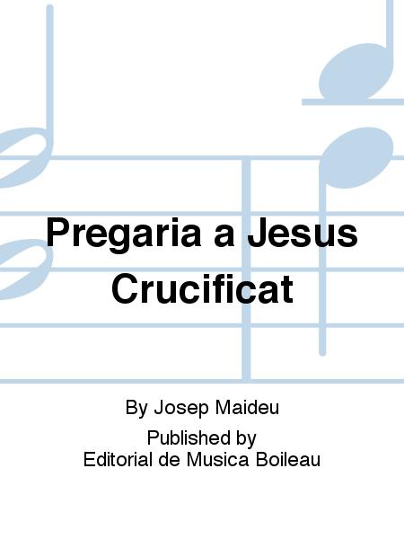 Pregaria a Jesus Crucificat