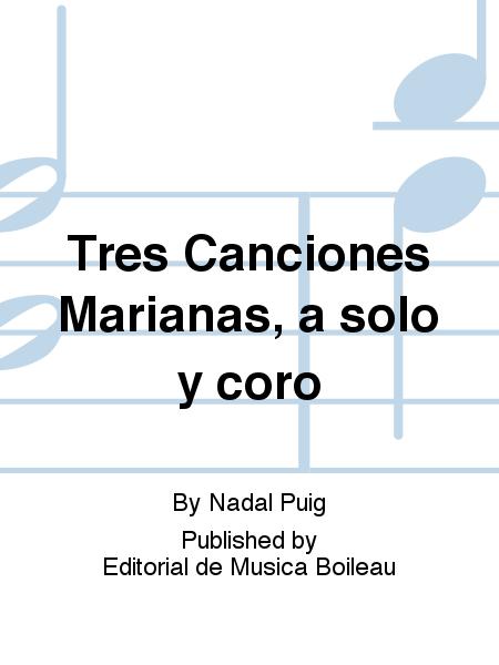 Tres Canciones Marianas, a solo y coro