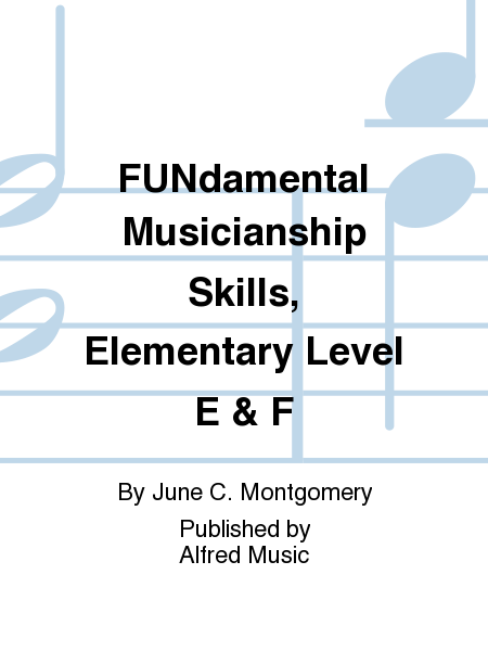 FUNdamental Musicianship Skills, Elementary Level E & F