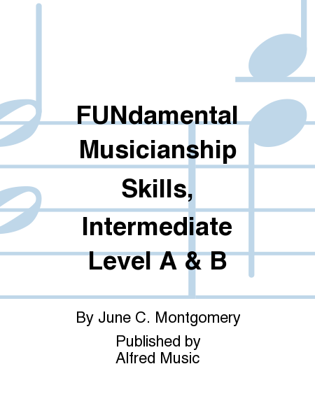 FUNdamental Musicianship Skills, Intermediate Level A & B