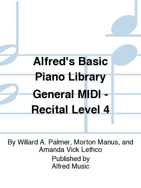 Alfred's Basic Piano Course General MIDI - Recital Level 4