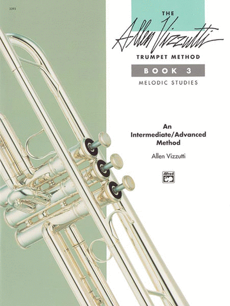 The Allen Vizzutti Trumpet Method - Book 3 (Melodic Studies)