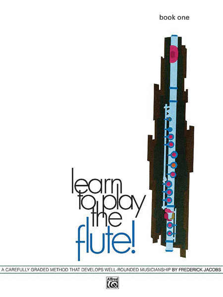 Learn to Play the Flute!, Book 1
