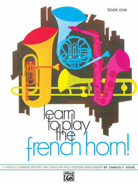 Learn to Play the French Horn, Book 1