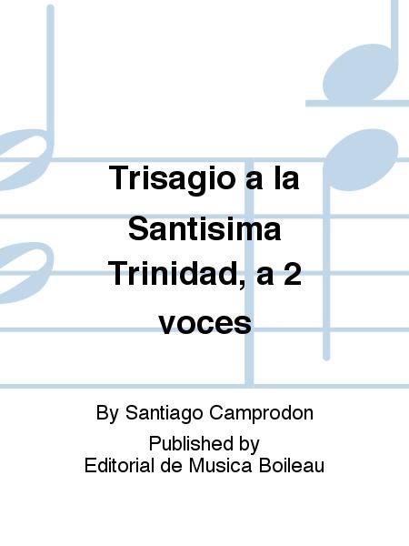 Trisagio a la Santisima Trinidad, a 2 voces
