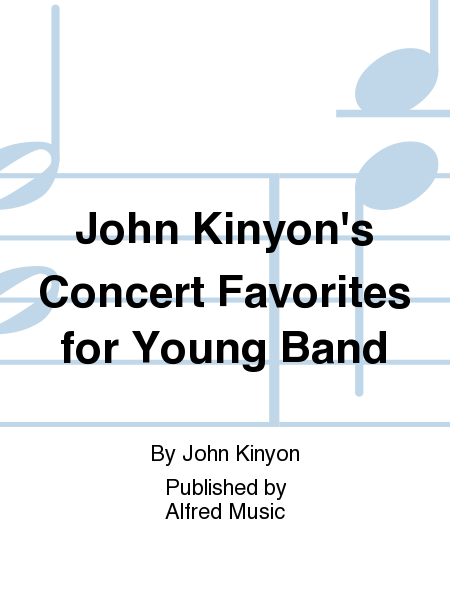 John Kinyon's Concert Favorites for Young Band