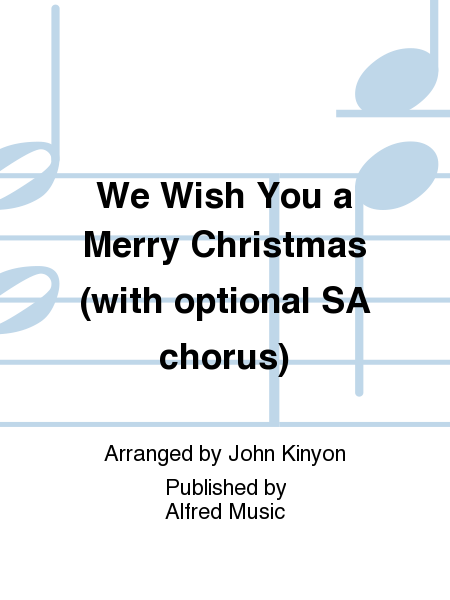 We Wish You a Merry Christmas (with optional SA chorus)
