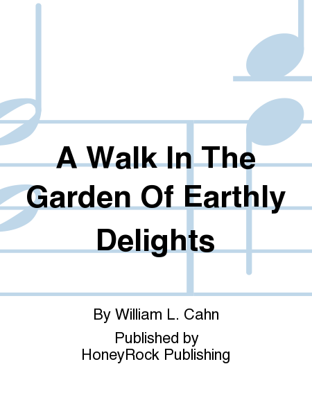 A Walk In The Garden Of Earthly Delights