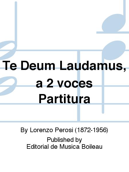 Te Deum Laudamus, a 2 voces Partitura