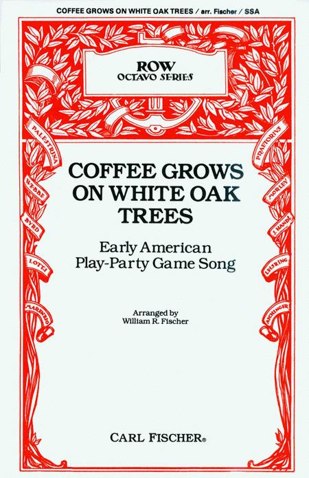 Coffee Grows on White Oak Trees