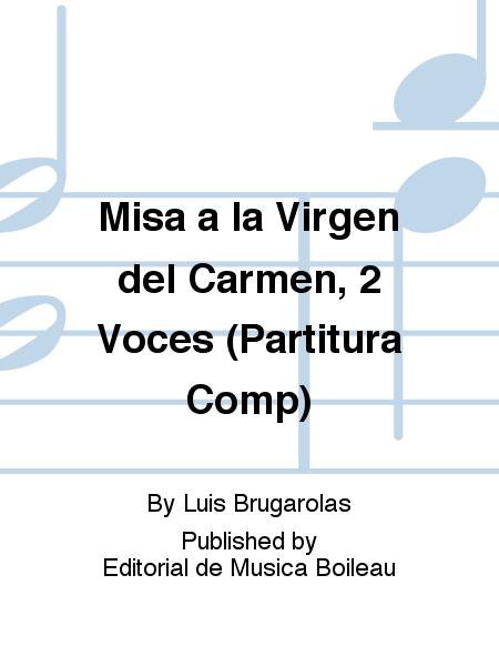 Misa a la Virgen del Carmen, 2 Voces (Partitura Comp)