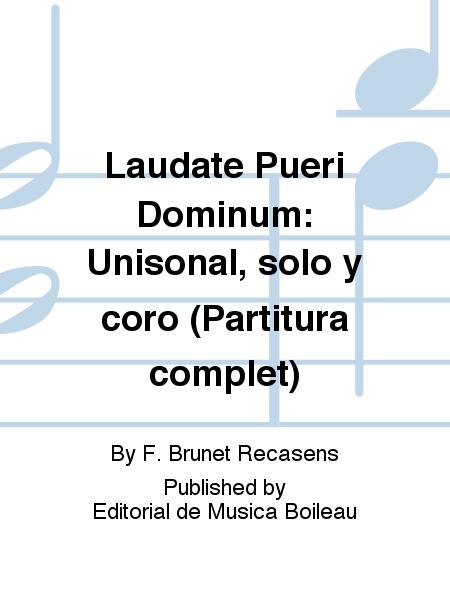 Laudate Pueri Dominum: Unisonal, solo y coro (Partitura complet)